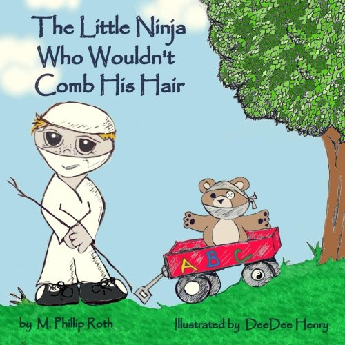 9781484818237: The Little Ninja Who Wouldn't Comb His Hair