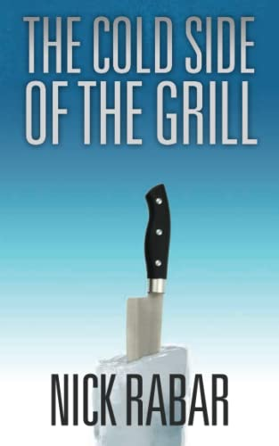 The Cold Side of the Grill: Rabar, Nick
