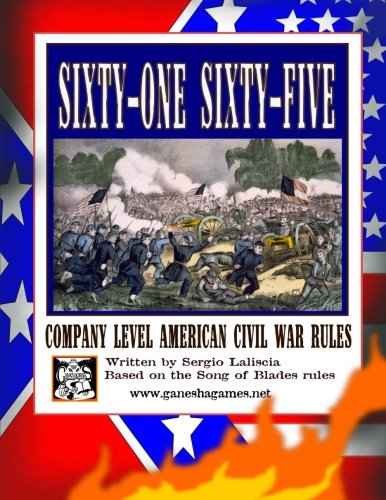 9781484819456: Sixty-One Sixty-Five: Company Level American Civil War Rules (Song of Blades and Heroes wargame rulebooks)
