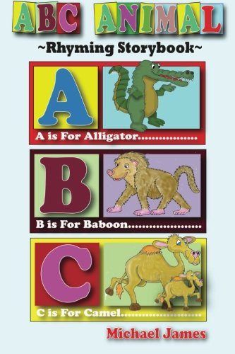 9781484821343: ABC ANIMAL Rhyming Storybook (The Alphabet Series)
