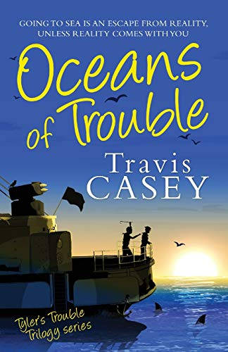 9781484825624: Oceans of Trouble: Tyler's Trouble Trilogy Series