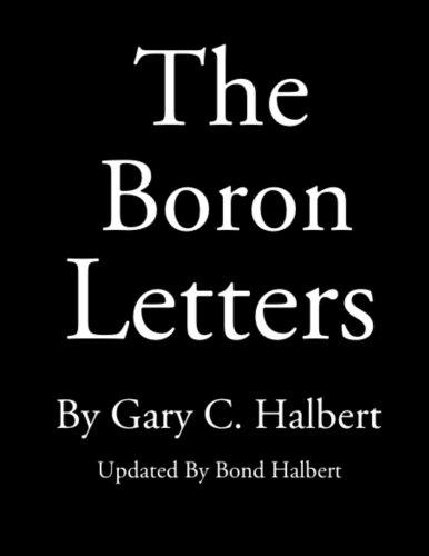The Boron Letters: Halbert, Gary C.; Halbert, Bond