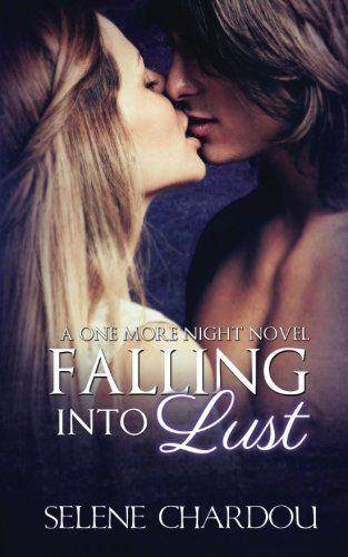 9781484827345: Falling Into Lust (One More Night Trilogy)