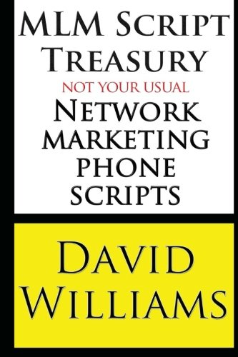 MLM Script Treasury Not Your Usual Network Marketing Phone Scripts (1484827554) by Williams, David