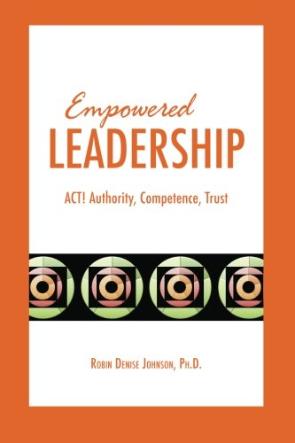 9781484828595: Empowered Leadership: ACT: Authority, Competence, Trust