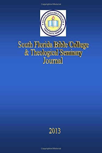 9781484829097: South Florida Bible College & Theological Seminary Journal: Volume 1
