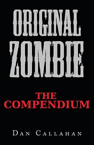 9781484829943: Original Zombie: The Compendium