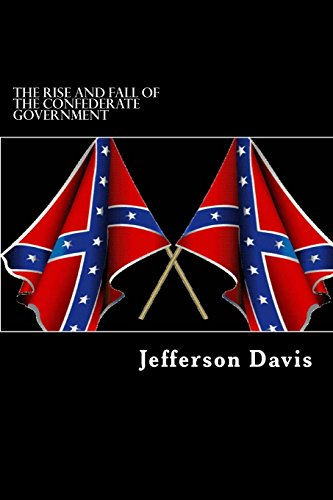 9781484832257: The Rise and Fall of the Confederate Government