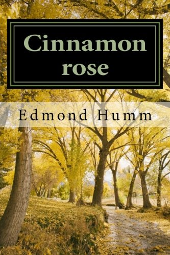 9781484832363: Cinnamon rose: A woman's life