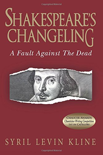 Shakespeare's Changeling: A Fault Against the Dead: Kline, Syril Levin