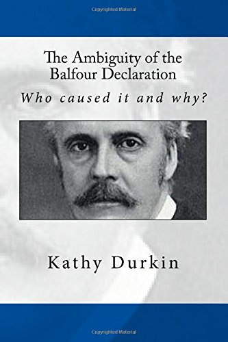 9781484832622: The Ambiguity of the Balfour Declaration: Who caused it and why?