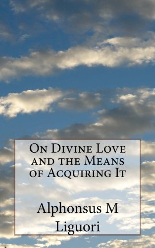 9781484832783: On Divine Love and the Means of Acquiring It
