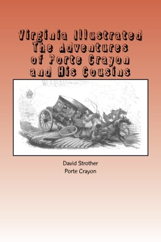 9781484833797: Virginia Illustrated: The Adventures of Porte Crayon and His Cousins