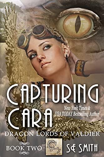 9781484833834: Capturing Cara: Dragon Lords of Valdier Book 2: Dragon Lords of Valdier Book 2 (Volume 2)