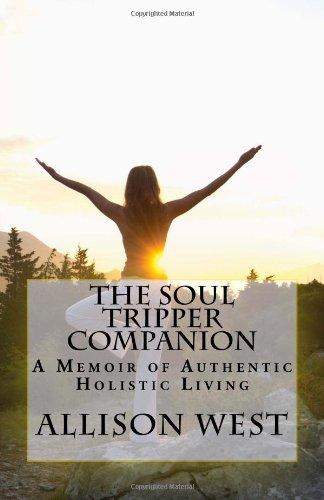 9781484834756: The Soul Tripper Companion: A Memoir of Authentic Holistic Living