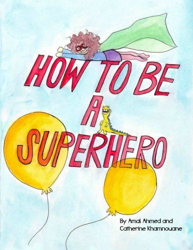 9781484835586: How to Be a Superhero