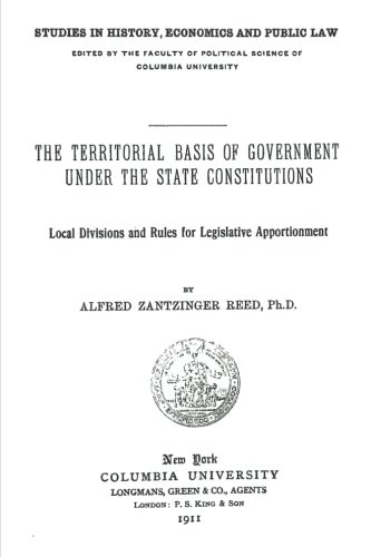 9781484836064: The Territorial Basis Of Government Under The State Constitutions: Local Divisions And Rules For Legislative Apportionment