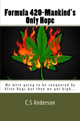 9781484837023: Formula 420-Mankinds only Hope