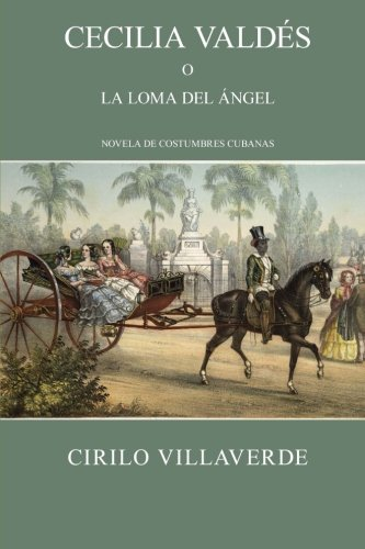 9781484838501: Cecilia Valdés o la loma del Ángel (Costumbres Cubanas)