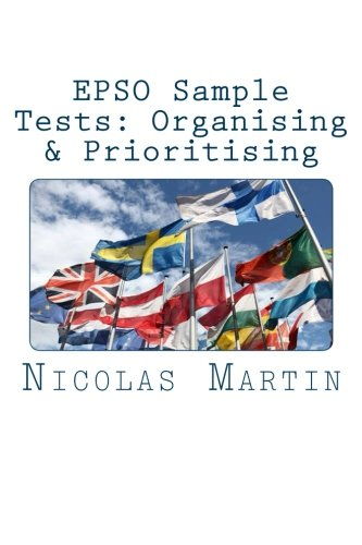 EPSO Sample Tests: Organising & Prioritising: 40 questions and answers to get you ready for ...