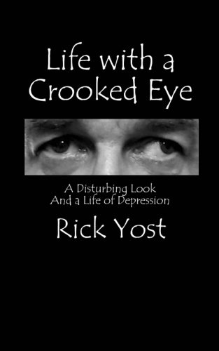 Life with A Crooked Eye: Rick Yost