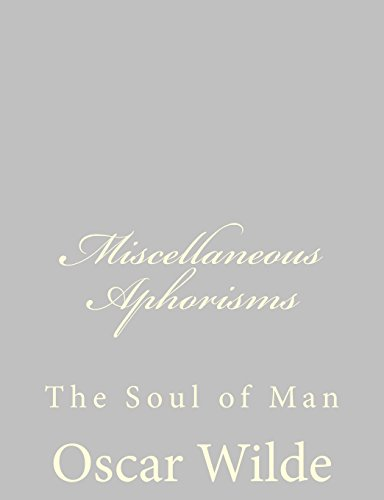 Miscellaneous Aphorisms: The Soul of Man (9781484839447) by Oscar Wilde