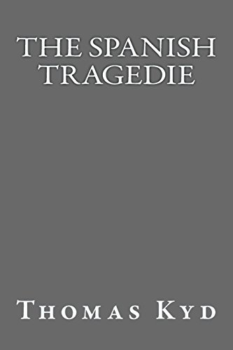 9781484841129: The Spanish Tragedie