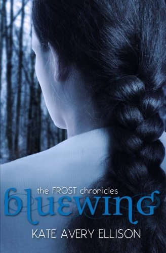 9781484842416: Bluewing (The Frost Chronicles) (Volume 4)