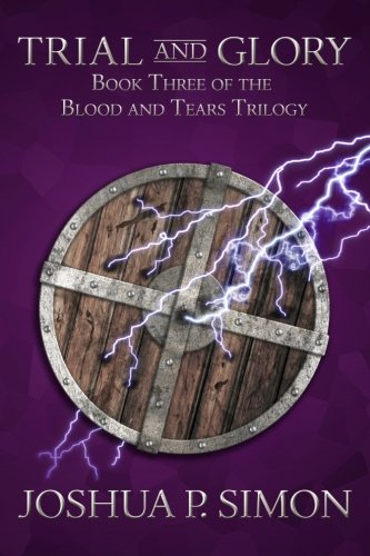 9781484842515: Trial and Glory: Book Three of the Blood and Tears Trilogy