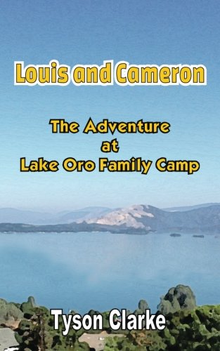 Louis and Cameron - The Adventure at Lake Oro Family Camp: Tyson Clarke