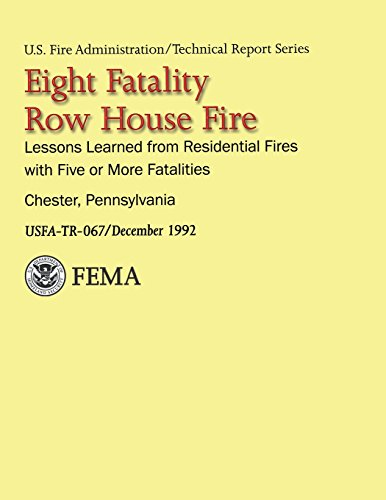 9781484843536: Eight-Fatality Row House Fire- Chester, Pennsylvania: Lessons Learned from Residential Fires With Five or More Fatalities (USFA Technical Report Series 067)