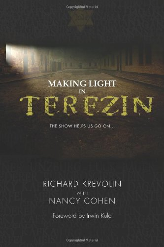 9781484844656: Making Light in Terezin: (Color Photo version): The Show Helps Us Go On