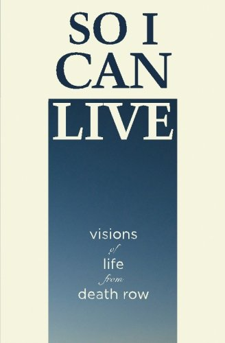 So I Can Live: Visions of Life from Death Row: W. S. Lyon