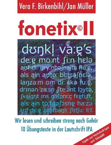 9781484845240: fonetix II: 10 Übungstexte zum Falschschreib-Spiel nach Birkenbihl in der Lautschrift IPA (German Edition)
