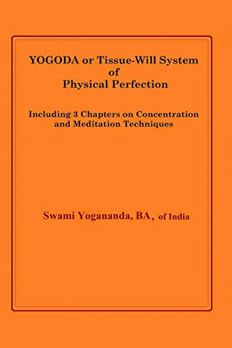 9781484846056: Yogoda or Tissue-Will System of Physical Perfection