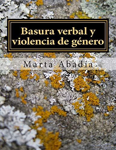 9781484846537: Basura verbal y violencia de género: Un trabajo de investigación sobre palabras que dañan