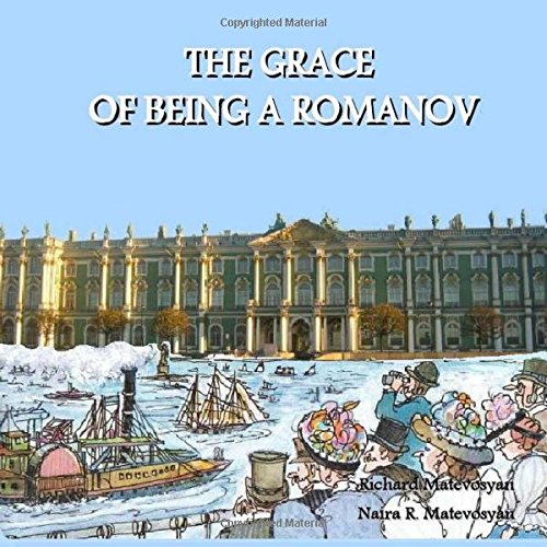 9781484846841: The GRACE OF BEING A ROMANOV