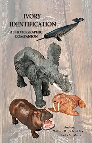 Ivory Identification: A Photographic Companion: Mann, Mr William R
