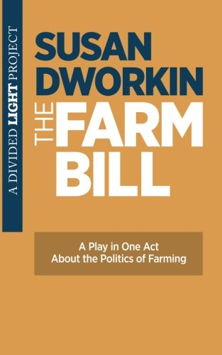 9781484848012: The Farm Bill: A Play in One Act