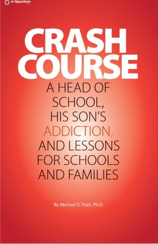 9781484848654: Crash Course: A Head of School, His Son's Addiction, And Lessons For Schools and Families