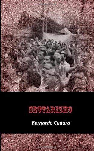 Sectarismo (Spanish Edition): cuadra, Bernardo