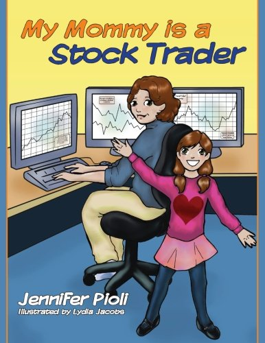 9781484849118: My Mommy Is A Stock Trader