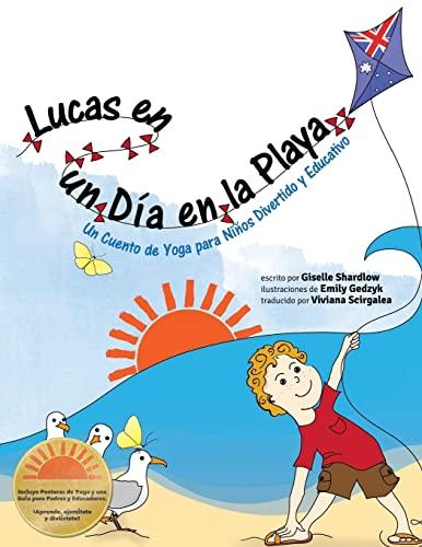 9781484850800: Lucas en un Dia en la Playa: Un Cuento de Yoga para Niños Divertido y Educativo (Kids Yoga Stories)