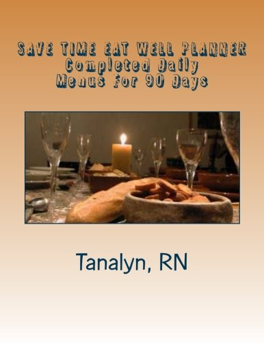 9781484850824: Save Time Eat Well Planner: Completed Daily Menus For 90 Days