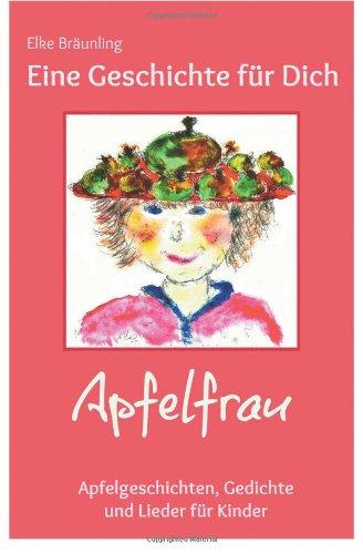 9781484854280: Eine Geschichte f�r Dich - Das Apfeljahr: Kindergeschichten rund um Apfel und Apfelbaum