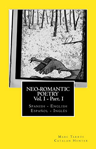 9781484854464: Neo-romantic Poetry Vol I - Part I: Spanish - English / Español - Inglés: Catalan Hunter: 1