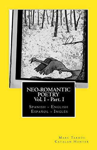 9781484854464: Neo-romantic Poetry Vol I - Part I: Spanish - English / Espa�ol - Ingl�s: Catalan Hunter: 1