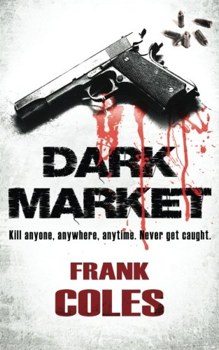 9781484854990: Dark Market (Assassins Rule) (Volume 1)
