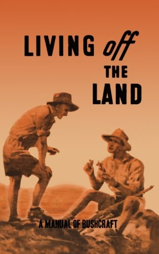 Living Off the Land: A Manual of: Service, Australian Army