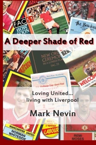 9781484856383: A Deeper Shade of Red: Loving United...living with Liverpool